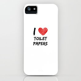 I Love Toilet Papers iPhone Case