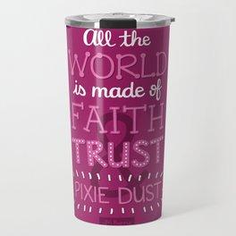 Faith, Trust, and Pixie Dust - Peter Pan Travel Mug
