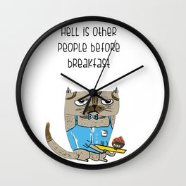 Hell is other people before breakfast Wall Clock