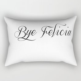 Bye Felicia Rectangular Pillow