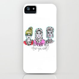 Wear it how you want iPhone Case