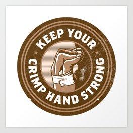 Keep Your Crimp Hand Strong Art Print