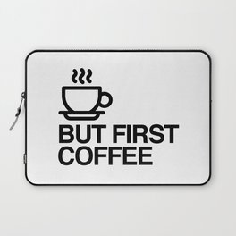 But First Coffee Laptop Sleeve