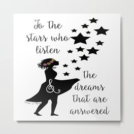 To the Stars Who Listen Metal Print
