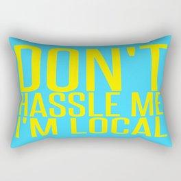 Don't Hassle Me I'm Local  |  Bill Murray Rectangular Pillow