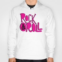 rock and roll Hoodies featuring Rock & Roll by Chelsea Herrick