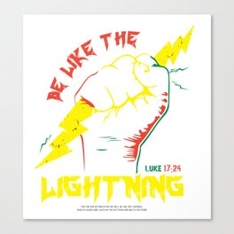 Be Like The LIGHTNING (Luke 17:24) crafted in color Canvas Print