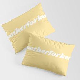 motherforker Pillow Sham