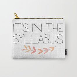 It's In The Syllabus | Teacher Art Carry-All Pouch