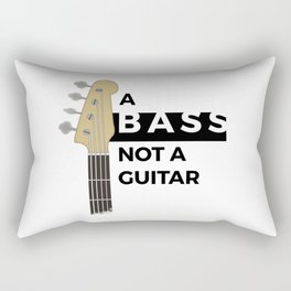 A Bass, not a Guitar Rectangular Pillow