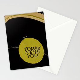 Today Needs You Stationery Cards