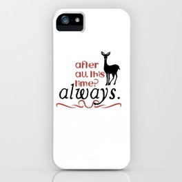 Harry Potter Severus Snape After all this time? - Always. iPhone Case
