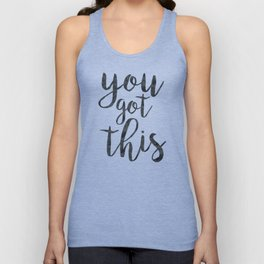 You Got This Motivational Quote Unisex Tank Top