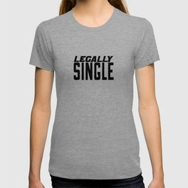 Just Divorced Gift - Legally Single T-shirt