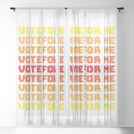 Vote for yourself Sheer Curtain