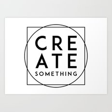 Create Something Art Print