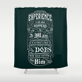 Lab No. 4 Experience Is Not What Happens To A Man Aldous Huxley Inspirational Quotes Shower Curtain