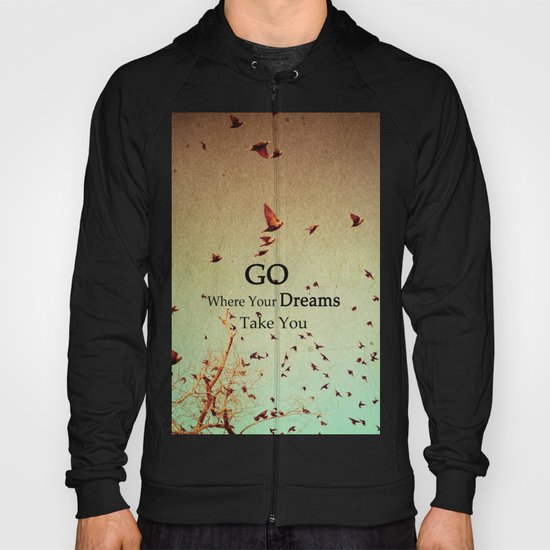 Go Where Your Dreams Take You Hoody