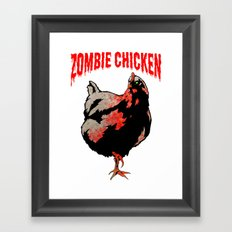 All Fear The Zombie Chicken! Framed Art Print