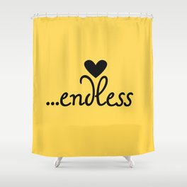 ...endless love Shower Curtain