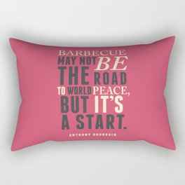 Chef Anthony Bourdain quote, barbecue, road to world peace, food, kitchen, foodporn, travel, cooking Rectangular Pillow