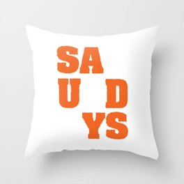 """""""Saturdays' tee design. Perfect for weekend lovers like you! Makes a nice gift too!  Throw Pillow"""