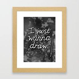 I Just Wanna Draw Framed Art Print