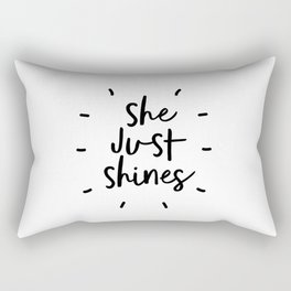 She Just Shines black-white typography poster black and white design bedroom wall home decor Rectangular Pillow