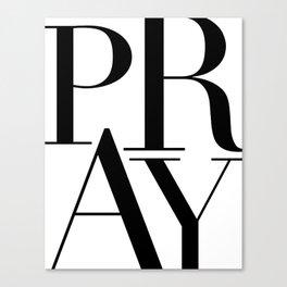 PRAY Canvas Print