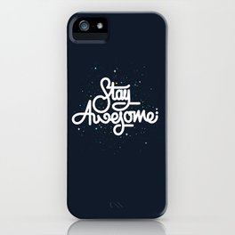 Stay Awesome iPhone Case