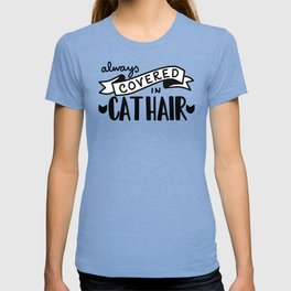 Covered in Cat Hair T-shirt