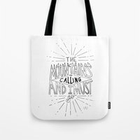 the mountains are calling Tote Bags featuring The Mountains Are Calling by Sadie A. Design