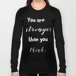 Youarestrongerthanyouthink Long Sleeve T-shirt