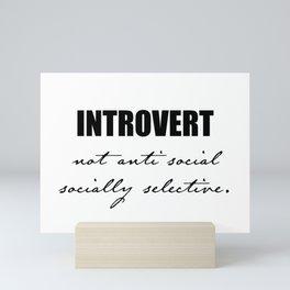 Introvert Not Anti Social Socially Selective Mini Art Print