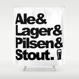 Ale and Lager and Pilsen and Stout Shower Curtain