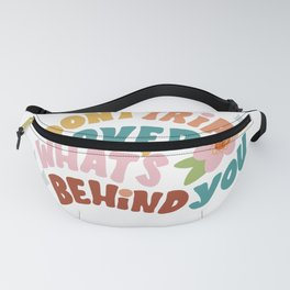 don't trip over what's behind you Fanny Pack