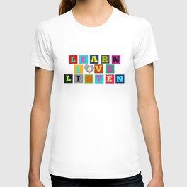 Learn, love, listen T-shirt