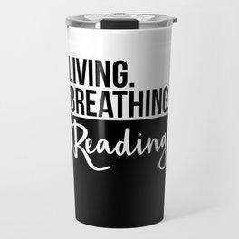 Living. Breathing. Reading. - B&W Travel Mug