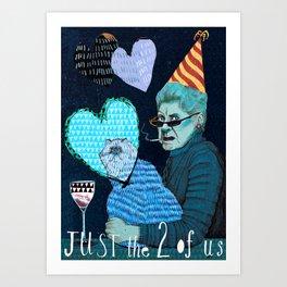 Just the 2 0f Us Art Print