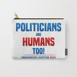 Politicians are humans too! Carry-All Pouch
