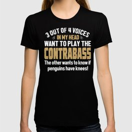 Contrabass Player Voices In My Head  T-shirt