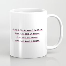 Here's To Strong Women Coffee Mug
