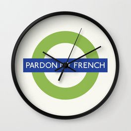 Pardon My French | TFL Wall Clock