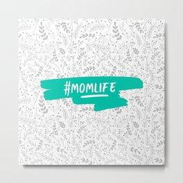 #momlife - Teal & Grey Metal Print
