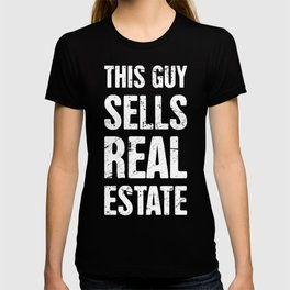 This Guy Sells Real Estate | Realtor Design T-shirt