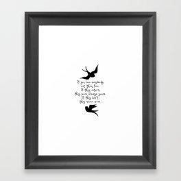 If You Love Someone, Set Them Free. Framed Art Print