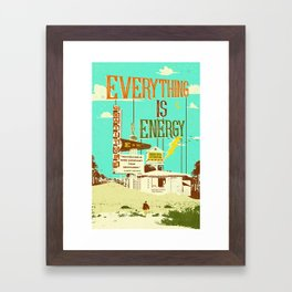 EVERYTHING IS ENERGY Framed Art Print