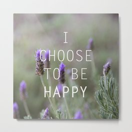 I choose to be happy Metal Print