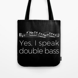 Yes, I speak double bass Tote Bag