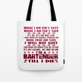 I'm a Bartender till I die Tote Bag